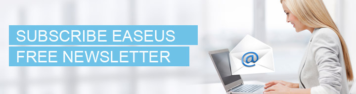 Subscribe EaseUS Free Newsletter