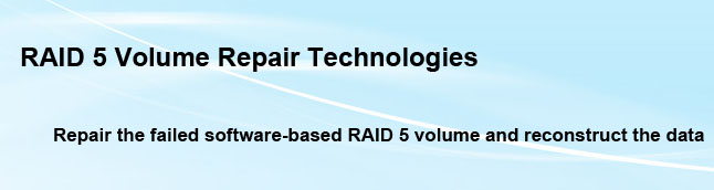 RAID 5 Volume Repair Technologies